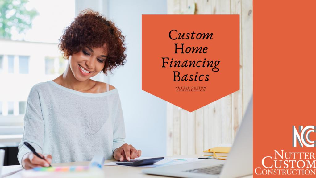 Custom Home Financing Basics